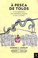 À Pesca de Tolos - A Economia da Manipulação e do Logro