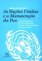 As Nações Unidas e a Manutenção da Paz e as Actividades de Peacekeeping doutras Organizações Interna