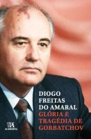 Glória e Tragédia de Gorbatchov
