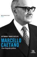 Marcello Caetano - Uma Biografia Política