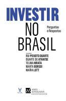 INVESTIR NO BRASIL - PERGUNTAS E RESPOSTAS