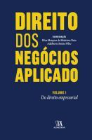 Direito dos Negócios Aplicado - Volume I - Do Direito Empresarial
