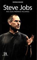 Steve Jobs nas Suas Proprias Palavras
