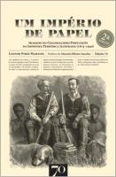 Um Império de Papel. Imagens do Colonialismo Português na Imprensa Periódica Ilustrada (1875-1940)