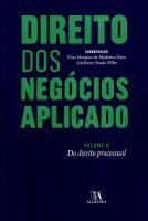 Direito dos Negócios Aplicado - Volume II   Do Direito Processual