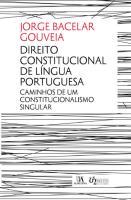 Direito Constitucional de Língua Portuguesa - Caminhos de um Constitucionalismo Singular