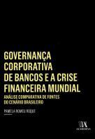 Governança Corporativa de Bancos e a Crise Financeira Mundial