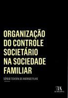 Organização do Controle Societário na Sociedade Familiar