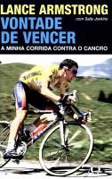Lance Armstrong - A Minha Corrida Contra o Cancro