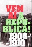 Vem aí a República! 1906-1910