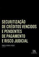 Securitização de Créditos Vencidos e Pendentes de Pagamento e Risco Judicial