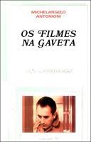 Filmes na Gaveta, Os