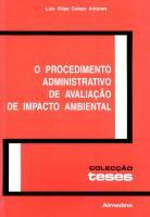 O Procedimento Administrativo de Avaliação de Impacto Ambiental - Para uma tutela preventiva do ambi