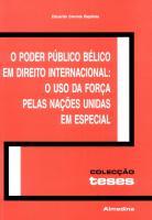 O Poder Público Bélico em Direito Internacional: O Uso da Força pelas Nações Unidas em Especial