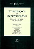 Privatizações e Reprivatizações - Comentário à Lei-Quadro das Privatizações