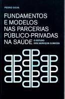 Fundamentos e Modelos nas Parcerias Público-Privadas na Saúde. O Estudo dos Serviços Clínicos