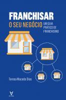 FRANCHISAR O SEU NEGOCIO - UM GUIA PRATICO DE FRAN