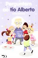 PERGUNTEM AO TIO ALBERTO - 9789724413167