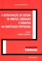 A Estruturação do Sistema de Direitos, Liberdades e Garantias na Constituição Portuguesa, Vol. I - R