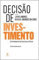 DECISAO DE INVESTIR - EM AMBIENTE DE INCERTEZA ..