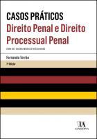 Casos Práticos - Direito Penal e Direito Processual Penal