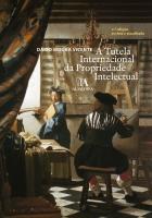 Tutela Internacional da Propriedade Intelectual, A
