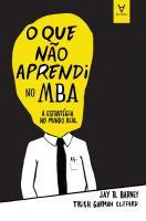 O Que Não Aprendi no MBA