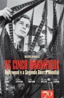 Cinco Magníficos - Hollywood e a Segunda Guerra Mundial, Os