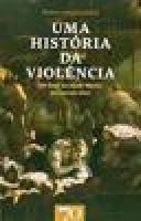 UMA HISTORIA DA VIOLENCIA. DO FINAL DA IDADE MEDIA
