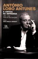 António Lobo Antunes: a Crítica na Imprensa 1980-2010