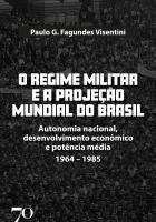 Regime Militar e a Projeção Mundial do Brasil, O