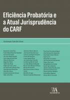 Eficiência Probatória e a Atual Jurisprudência do CARF