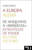 A Europa Alemã - De Maquiavel a  Merkievel