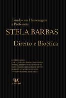 Direito e Bioética - Estudos em Homenagem a Stela Barbas