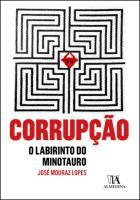 Corrupção - o Labirinto do Minotauro