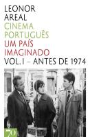 Cinema Português - Um País Imaginado - Vol. I