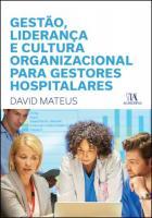 Gestão, Liderança e Cultura Organizacional Para Gestores Hospitalares