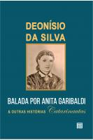 Balada por Anita Garibaldi e Outras Histórias Catarinautas