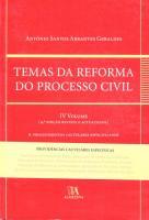 Temas da Reforma do Processo Civil - Volume IV