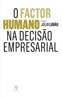 O Factor Humano na Decisao Empresarial