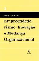 EMPREENDEDORISMO,INOVACAO E MUDANCA ORGANIZACIONAL