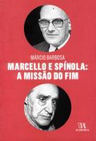 Marcello e Spínola: a Missão do Fim