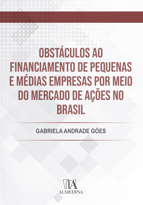 Obstáculos ao Financiamento de Pequenas e Médias Empresas por meio do Mercado de Ações no Brasil